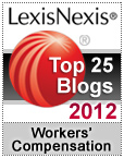 LexisNexis Top 25 Blogs for Workers' Compensation and Workplace Issues – 2012 Honorees.
